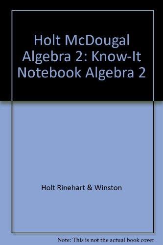 Holt Algebra 2: Know-It Notebook (Holt Rinehart And Winston Algebra 1 Worksheets)