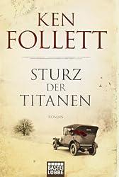 Sturz der Titanen: Die Jahrhundert-Saga. Roman (Jahrhundert-Trilogie, Band 1)