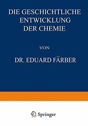 Die Geschichtliche Entwicklung der Chemie  [Farber, Eduard] (Tapa Blanda)