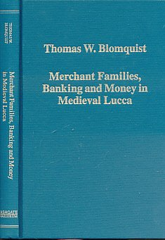Merchant Families, Banking and Money in Medieval Lucca (Variorum Collected Studies)
