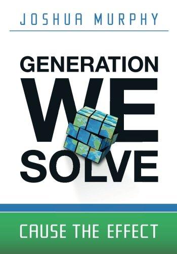Generation We Solve: Cause the Effect pdf epub