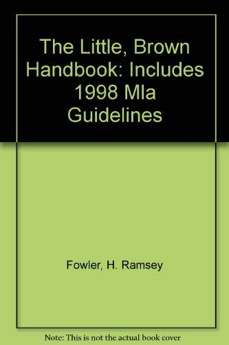 The Little, Brown Handbook: Includes 1998 Mla Guidelines