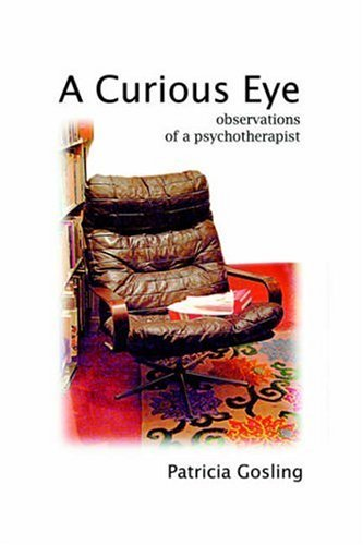 A Curious Eye: Observations of a Psychotherapist by Patricia Gosling (2006-08-23)