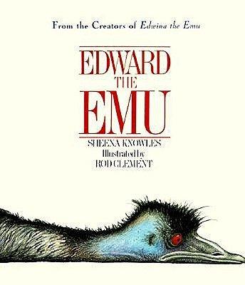 Edward the Emu [EDWARD THE EMU SCHOOL & LIBRAR] [Prebound]