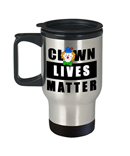 Clown Lives Matter Travel Mug - Clown Face Circus Themed Funny Novelty Coffee Traveling Gift
