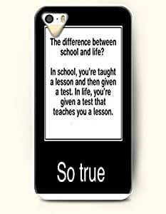 iPhone 5 5S Case OOFIT Phone Hard Case ** NEW ** Case with Design The Difference Between School And Life? In School,You'Re Taught A Lesson And Then Given A Test. In Life,You'Re Given A Test That Teaches You A Lesson- Proverbs Of Life - Case for Apple iPhone 5/5s