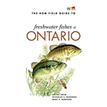 The ROM Field Guide to Freshwater Fishes of Ontario