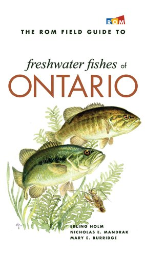 The ROM Field Guide to Freshwater Fishes of Ontario (Fish Of Ontario)