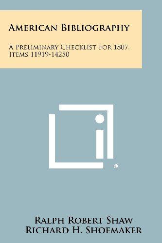 American Bibliography: A Preliminary Checklist for 1807, Items 11919-14250