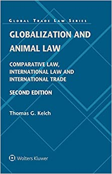 Globalization and Animal Law: Comparative Law, International Law and International Trade