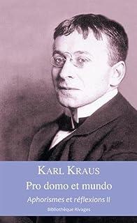 Aphorismes et réflexions 02 : Pro domo et mundo, Kraus, Karl