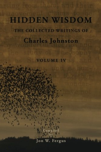 Hidden-Wisdom-V4-Collected-Writings-of-Charles-Johnston-Hidden-Wisdom-Collected-Writings-of-Charles-Johnston-Volume-4