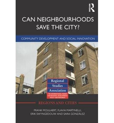 Download [(Can Neighbourhoods Save the City?: Community Development and Social Innovation )] [Author: Frank Moulaert] [Apr-2013] ebook