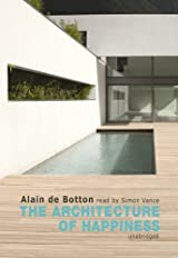 Title The Architecture Of Happiness Library Edition Authors Alain De Botton ISBN 1 4332 2293 0 978 USA