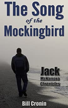 The Song of the Mockingbird (Jack McNamara Chronicles Book 1) by [Cronin, Bill]