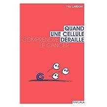 Quand une cellule déraille: Comprendre le cancer (Santé en soi) (French Edition)