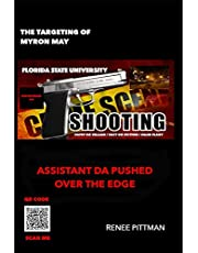 The Targeting of Myron May: Florida State University Gunman: Asst. DA Pushed Over the Edge