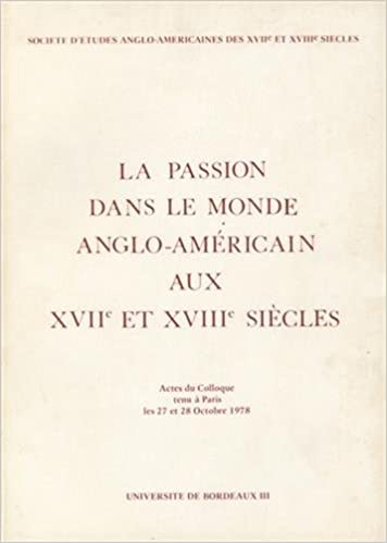 Livres La passion dans le monde anglo-américain aux XVIIe et XVIIIe siècles pdf