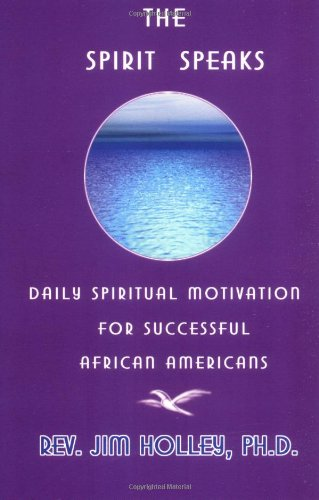 Search : The Spirit Speaks: Daily Spiritual Motivation for Successful African Americans