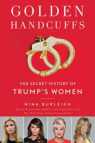 Golden Handcuffs: The Secret History of Trump