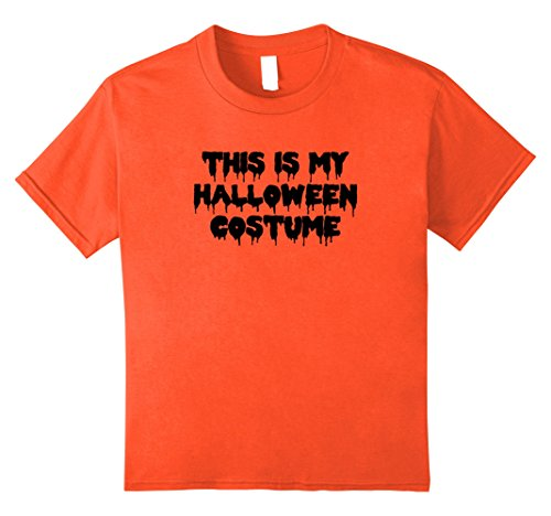 Kids This Is My Halloween Costume Funny College Men Women T Shirt 12 Orange (Halloween Costumes For College Girls)