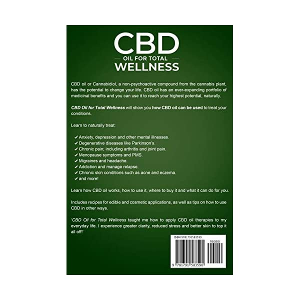 CBD Oil for Total Wellness: How to use CBD for Natural Pain Relief, Mental Health, Depression, Anxiety, Clear Skin, Nutritional Wellness and More … RECIPES for Skincare and Edible Treatments)