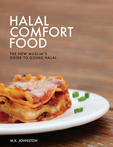 Halal Comfort Food: The New Muslim's Guide to Going Halal by M.K. Johnston