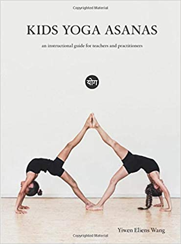 KIDS YOGA ASANAS: an instructional guide for teachers and ...