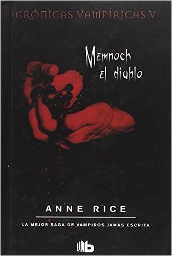 Memnoch el diablo (Crónicas Vampíricas 5): Amazon.es: Rice, Anne ...