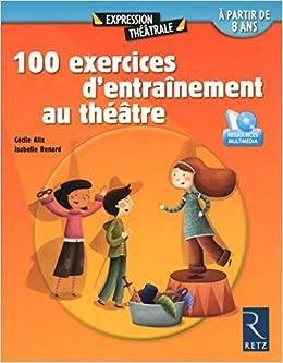 100 exercices d'entraînement au théâtre (+ DVD)