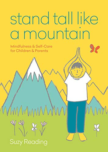 Pdf Parenting Stand Tall Like a Mountain: Mindfulness and Self-Care for Children and Parents
