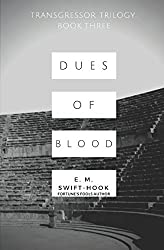 Dues of Blood: Transgressor Trilogy Book Three (Fortune's Fools)