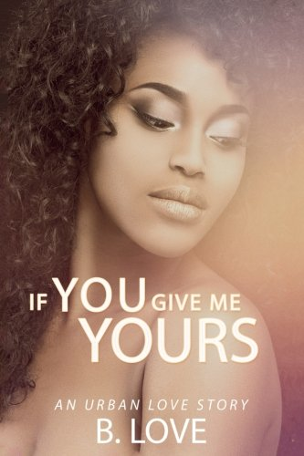 Search : If You Give Me Yours: An Urban Love Story