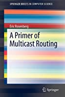 A Primer of Multicast Routing Front Cover
