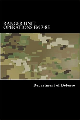 Ranger Unit Operations Fm 7 85 Department Of Defense Taylor