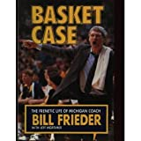 Basketcase, Bill Frieder and Jeff Mortimer, 0933893671