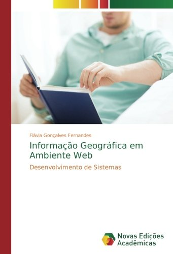 Informação Geográfica em Ambiente Web: Desenvolvimento de Sistemas (Portuguese Edition) pdf epub