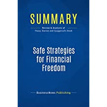 Summary: Safe Strategies for Financial Freedom: Review and Analysis of Van Tharp, Barton and Sjuggerud's Book