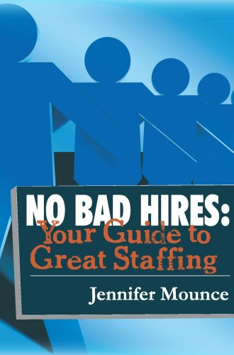 No Bad Hires: Your Guide to Great Staffing