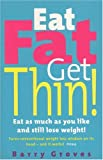 Eat Fat Get Thin!, Barry Groves, 0091825938