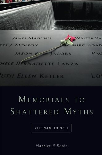 Memorials to Shattered Myths: Vietnam to (Vietnam Memorial)