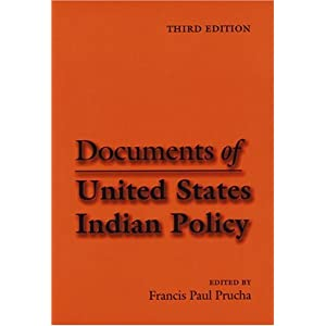 Documents of United States Indian Policy: Third Edition Francis Paul Prucha