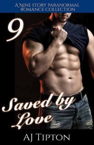 Download Saved by Love: A Nine Story Paranormal Romance Collection pdf epub