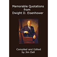 Memorable Quotations from Dwight D. Eisenhower (English Edition)