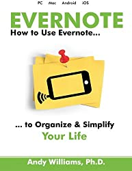 Evernote: How to Use Evernote to Organize and Simplify your Life