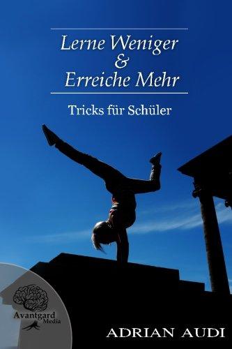 Download Lerne Weniger & Erreiche Mehr: Tricks fuer Schueler (German Edition) pdf