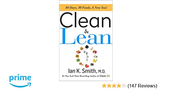 Clean Lean 30 Days 30 Foods A New You Ian K Smith M D