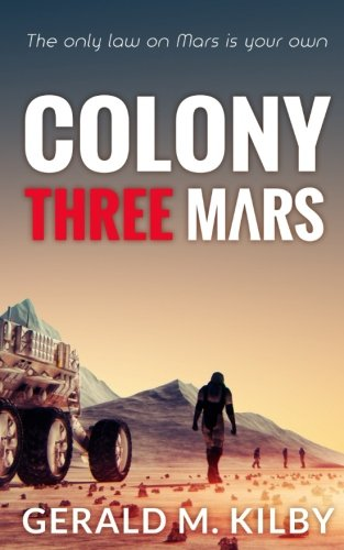 Colony Three Mars (Colony Mars) (Volume 3)