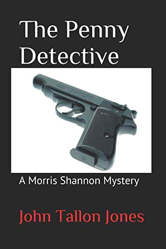 The Penny Detective: A Morris Shannon Mystery (Volume 1)