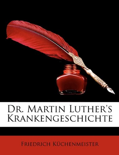 Download Dr. Martin Luther's Krankengeschichte (German Edition) ebook